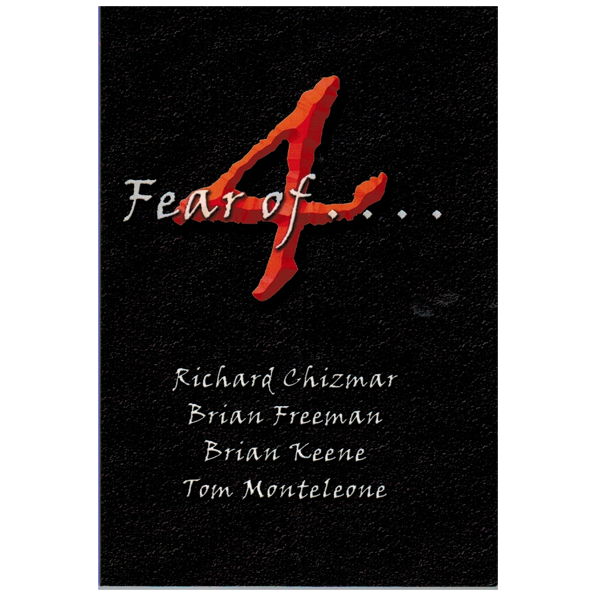 4 Fear of . . . by Chizmar, Freeman, Keene, & Monteleone