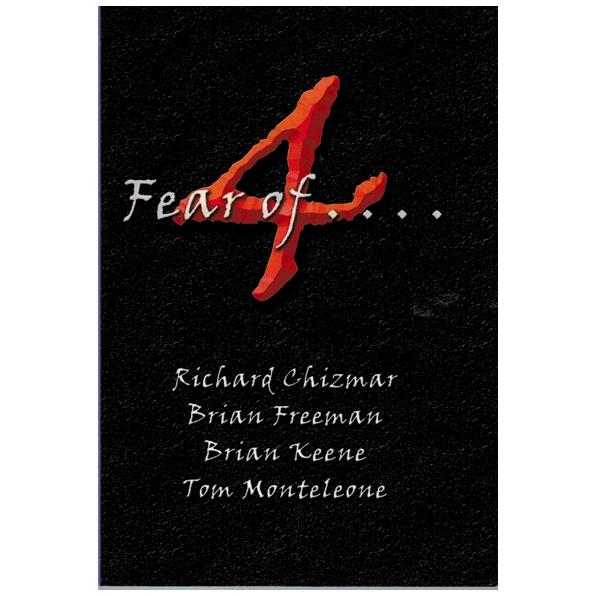 4 Fear of . . . by Chizmar, Freeman, Keene, & Monteleone