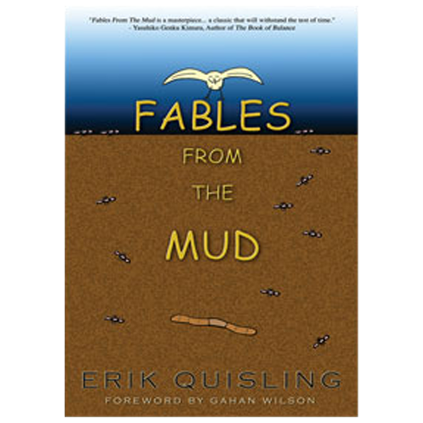 Fables from the Mud by Erik Quisling