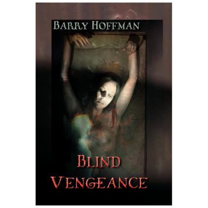 Blind Vengeance by Barry Hoffman