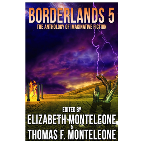 Borderlands 5 edited by Elizabeth & Thomas F. Monteleone