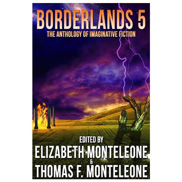Borderlands 5 edited by Elizabeth & Thomas F. Monteleone