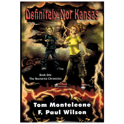 Definitely Not Kansas by Tom Monteleone & F. Paul Wilson