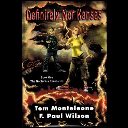 Definitely Not Kansas by Tom Monteleone & F. Paul Wilson