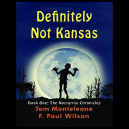 Definitely Not Kansas by Tom Monteleone & F. Paul Wilson - paperback