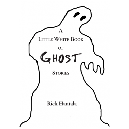A Little White Book of Ghost Stories by Rick Hautala