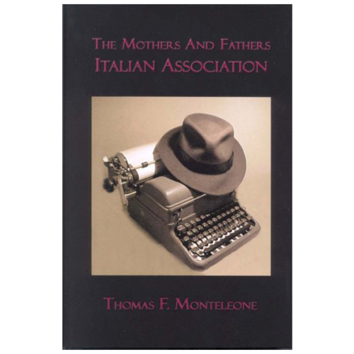 The Mothers And Fathers Italian Association (M.A.F.I.A.) by Thomas F. Monteleone