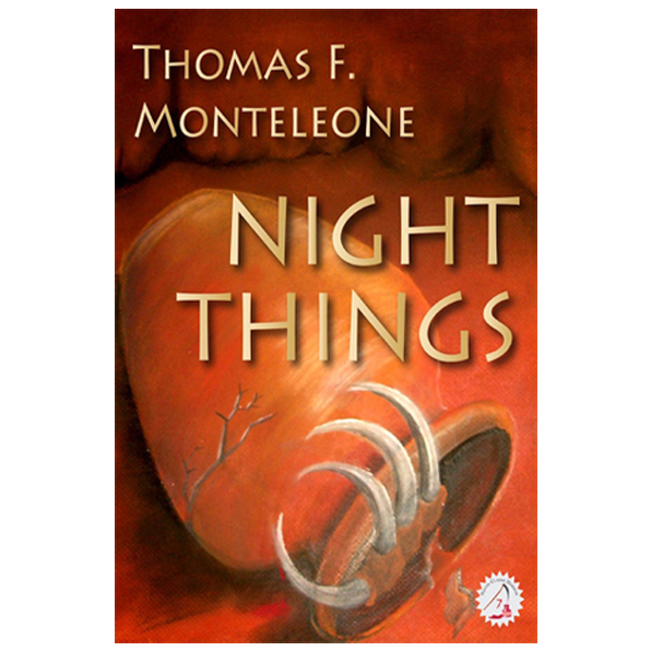 Night Things by Thomas F. Monteleone