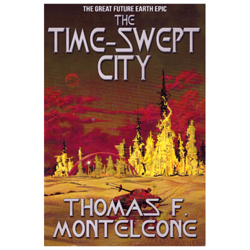 The Time-Swept City by Thomas F. Monteleone