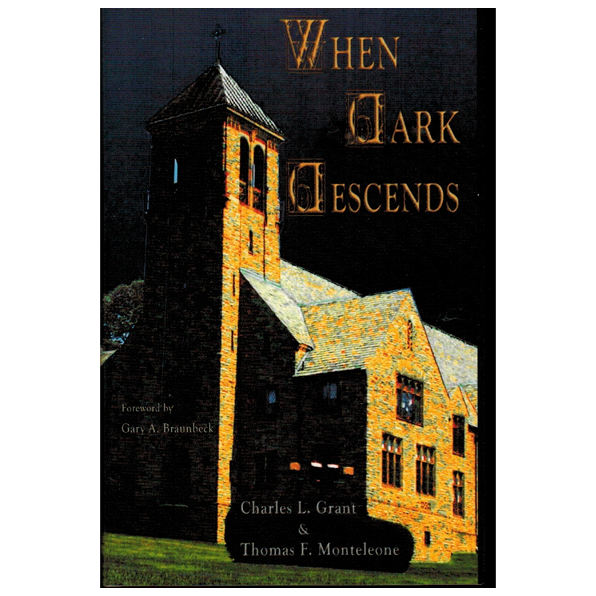 When Dark Descends by Grant & Monteleone