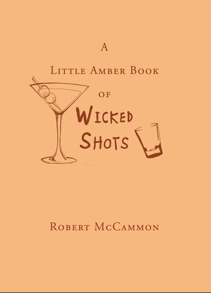 A Little Amber Book of Wicked Shots by Robert McGammon cover